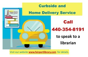 Curbside and home delivery service.  Call 354-8191 to speak to a librarian.